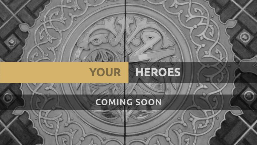 YOUR HEROES